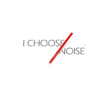 I Choose Noise by JuanEstebanV