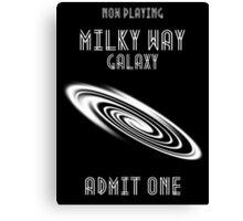 Milky Way Galaxy -- Admit One Canvas Print