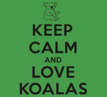 Keep calm and love koalas by poppyflower