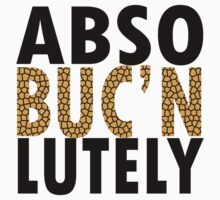 Abso BUCN lutely T-Shirt