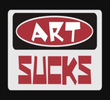 ART SUCKS, FUNNY DANGER STYLE FAKE SAFETY SIGN Kids Clothes