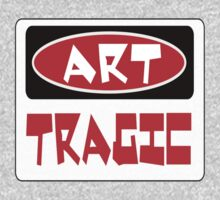 ART TRAGIC, FUNNY DANGER STYLE FAKE SAFETY SIGN Kids Clothes