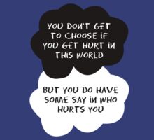 TFIOS - You Don't Get To Chose if You Get Hurt in This World T-Shirt