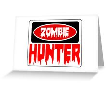 ZOMBIE HUNTER, FUNNY DANGER STYLE FAKE SAFETY SIGN Greeting Card