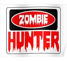 ZOMBIE HUNTER, FUNNY DANGER STYLE FAKE SAFETY SIGN Poster