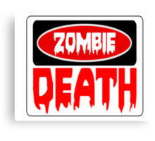 ZOMBIE DEATH, FUNNY DANGER STYLE FAKE SAFETY SIGN Canvas Print