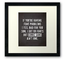 Font Problems Funny Quote Framed Print