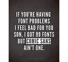 Font Problems Funny Quote Photographic Print