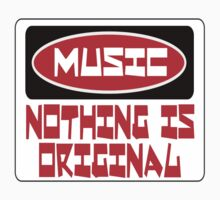 MUSIC: NOTHING IS ORIGINAL, FUNNY DANGER STYLE FAKE SAFETY SIGN Kids Clothes