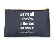 we're all stories in the end 2.0 Studio Pouch