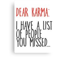 Dear Karma Canvas Print