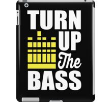 Turn up the bass!  iPad Case/Skin