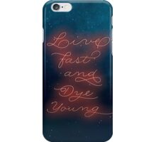 Live Fast And Die Young iPhone Case/Skin