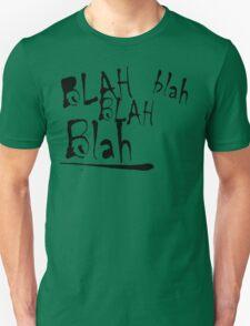 Blah Blah Blah Designed Tshirt Unisex T-Shirt