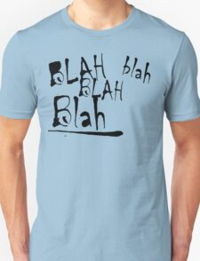 Blah Blah Blah Designed Tshirt T-Shirt