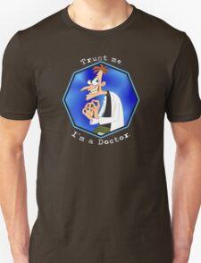 Trust me. I'm a Doctor. T-Shirt