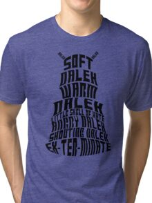Soft Dalek, Warm Dalek Tri-blend T-Shirt