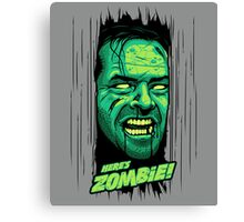 Here's Zombie! Canvas Print