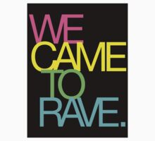 We Came To Rave  by DropBass
