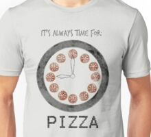 It's always time for pizza Unisex T-Shirt