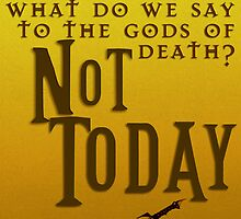Not Today Game of Thrones by geekchicprints