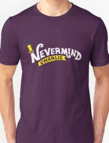 Nevermind Charlie Unisex T-Shirt