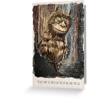 All good things are wild and free Greeting Card
