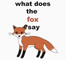 WHAT DOES THE FOX SAY? by sleepingm4fi4