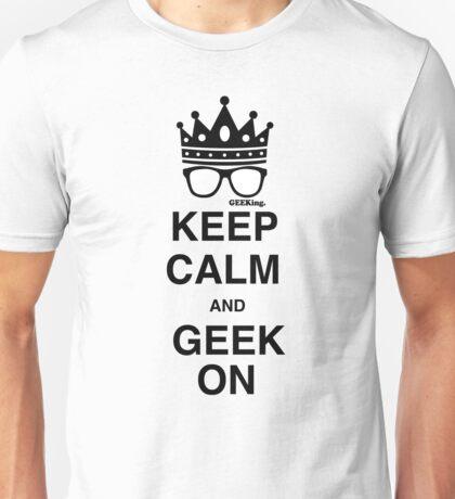 Keep Calm…GEEK On Unisex T-Shirt