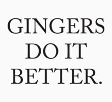 Gingers Do It Better by Good Sense
