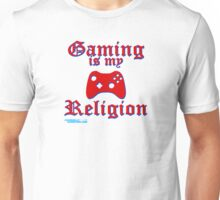 Gaming Is My Religion Unisex T-Shirt