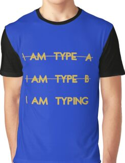 My personality type Graphic T-Shirt