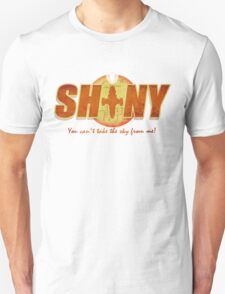 Shiny- You can't take the sky from me! Unisex T-Shirt