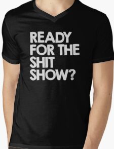 Ready for the shitshow? Mens V-Neck T-Shirt