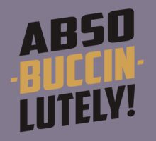 Abso-Buccin-Lutely by AngryMongo