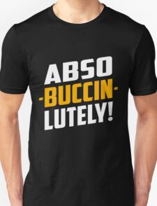Abso-Buccin-Lutely Dark Unisex T-Shirt