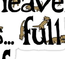 Heaven is Full of Otters! Sticker