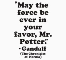 May The Force Be Ever In Your Favor, Mr Potter - Gandalf by Look Human