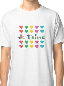 Je t'aime  Classic T-Shirt
