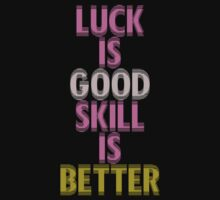 Breast Cancer Awareness Luck is Good Skill is Better by Mac Poole