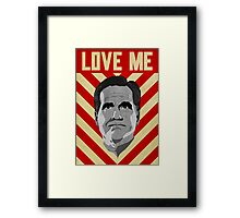 Love Me Romney Framed Print