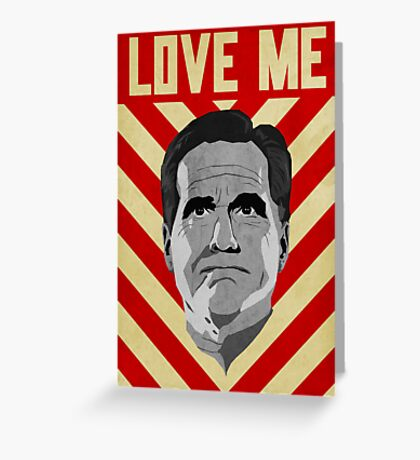 Love Me Romney Greeting Card