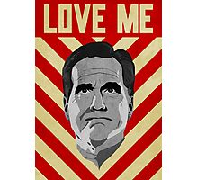Love Me Romney Photographic Print