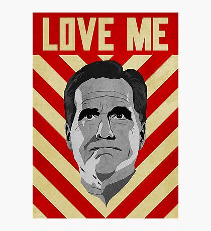 Love Me Romney Photographic Print