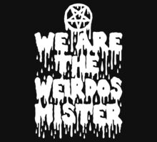 We Are The Weirdos Mister by Look Human