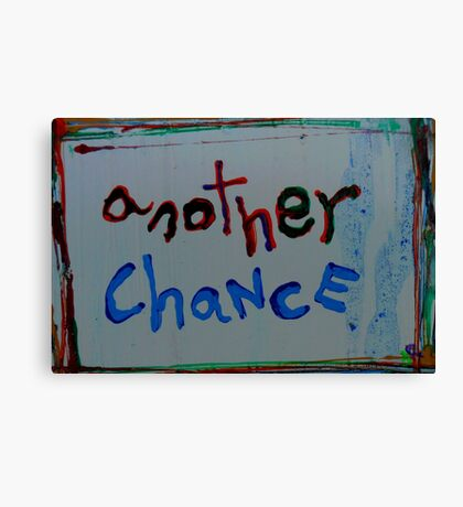 another chance Canvas Print