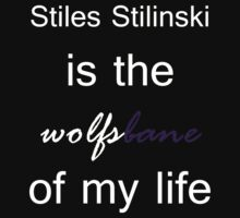 Stiles Stilinski is the Wolfsbane of my life. (White.) by TobiasRosetta