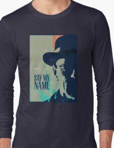 Breaking Bad - Say My Name Long Sleeve T-Shirt