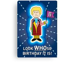 A Sixth Doctor Who themed Birthday Card - I'll add the age you want! Canvas Print