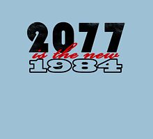 2077 is the new 1984 Unisex T-Shirt